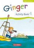 Ginger 4. Schuljahr. Activity Book mit CD