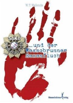 Soko weiß-blau-rosa . . . und der Wessobrunner Hexenfluch - Wallenda, Wolfgang T.