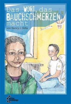 Das Wort das Bauchschmerzen macht - Della, Nancy J.