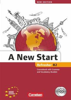 A New Start B2: Refresher. Kursbuch mit Audio CD, Grammatik- und Vokabelheft - Lloyd, Angela