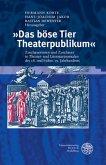 »Das böse Tier Theaterpublikum«