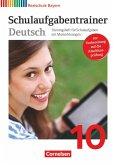 Deutschbuch 10. Jahrgangsstufe. Schulaufgabentrainer mit Lösungen. Realschule Bayern