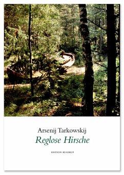 Reglose Hirsche - Tarkowskij, Arsenij