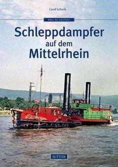 Schleppdampfer auf dem Mittelrhein - Schuth, Gerd