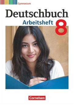 Deutschbuch Gymnasium 8. Schuljahr. Arbeitsheft mit Lösungen. Allgemeine Ausgabe