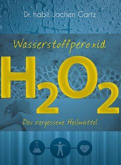 Wasserstoffperoxid - Gartz, Jochen
