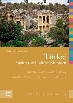 Türkei - Mittleres und östliches Kleinasien (eBook, PDF) - Klaus-Michael, Bull