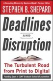 Deadlines and Disruption: My Turbulent Path from Print to Digital (eBook, ePUB)