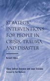 Strategic Interventions for People in Crisis, Trauma, and Disaster (eBook, ePUB)
