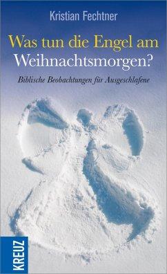 Was tun die Engel am Weihnachtsmorgen? (eBook, ePUB) - Fechtner, Kristian