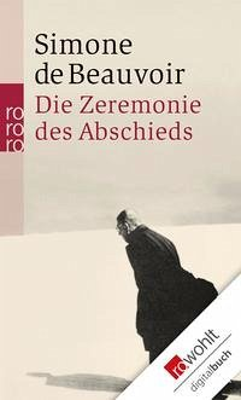 Die Zeremonie des Abschieds und Gespräche mit Jean-Paul Sartre: August - September 1974.