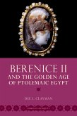 Berenice II and the Golden Age of Ptolemaic Egypt (eBook, PDF)