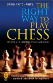 The Right Way to Play Chess (eBook, ePUB)