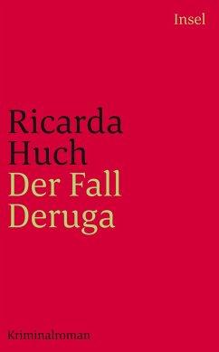 Der Fall Deruga - Huch, Ricarda