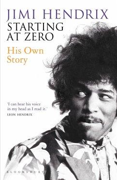 Starting At Zero (eBook, ePUB) - Hendrix, Jimi