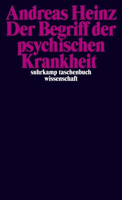 Der Begriff der psychischen Krankheit - Heinz, Andreas