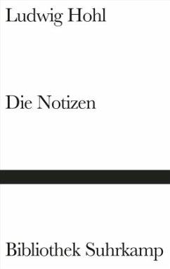 Die Notizen oder Von der unvoreiligen Versöhnung - Hohl, Ludwig