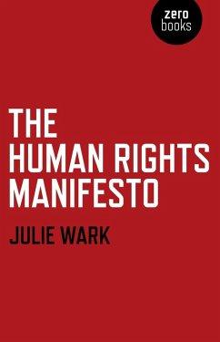 The Human Rights Manifesto (eBook, ePUB) - Wark, Julie
