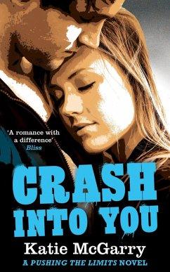 Crash into You (A Pushing the Limits Novel) (eBook, ePUB) - Mcgarry, Katie