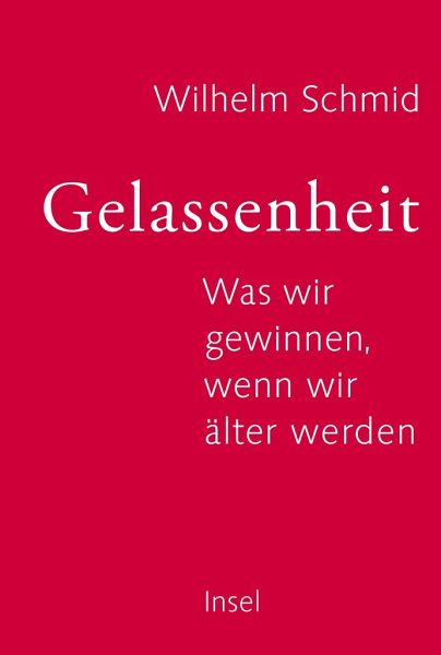 Gelassenheit - Schmid, Wilhelm