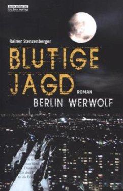 Berlin Werwolf - Blutige Jagd - Stenzenberger, Rainer