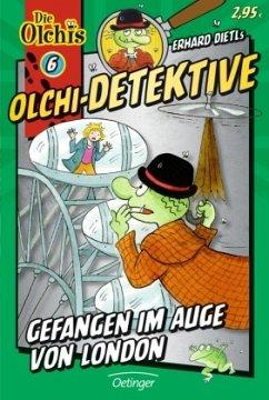 Gefangen im Auge von London / Olchi-Detektive Bd.6 - Dietl, Erhard;Iland-Olschewski, Barbara