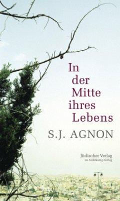 In der Mitte ihres Lebens - Agnon, Samuel J.