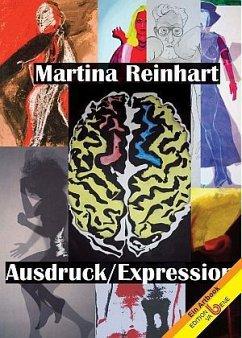 Martina Reinhart, Ausdruck/Expression - Reinhart, Martina
