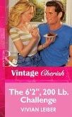 The 6'2'', 200 Lb. Challenge (Mills & Boon Vintage Cherish) (eBook, ePUB)