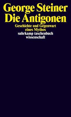 Die Antigonen - Steiner, George