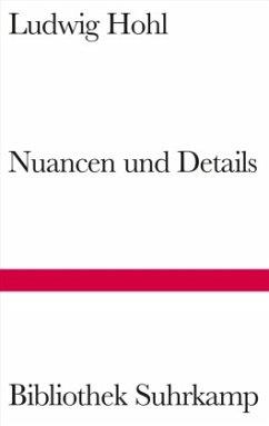Nuancen und Details - Hohl, Ludwig
