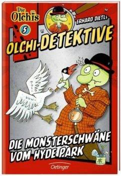 Die Monsterschwäne vom Hyde Park / Olchi-Detektive Bd.5 - Dietl, Erhard; Iland-Olschewski, Barbara