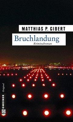 Bruchlandung / Kommissar Lenz Bd.12