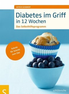 Diabetes im Griff in 12 Wochen - Schobert, Astrid