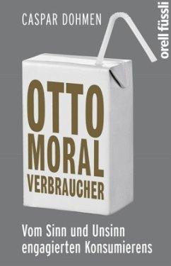 Otto Moralverbraucher - Dohmen, Caspar