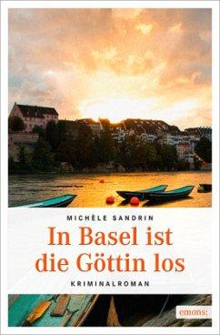 In Basel ist die Göttin los - Sandrin, Michèle