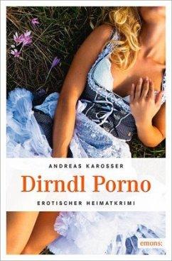 Dirndl Porno - Karosser, Andreas