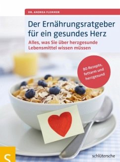 Der Ernährungsratgeber für ein gesundes Herz - Flemmer, Andrea