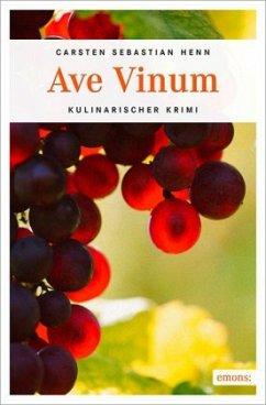 Ave Vinum - Henn, Carsten S.