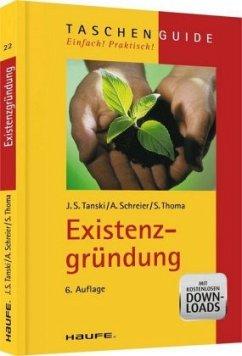 Existenzgründung - Tanski, Joachim S.; Schreier, Andreas; Thoma, Steffen