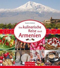Eine kulinarische Reise durch Armenien - Sarkisian, Susanna