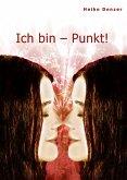 Ich bin - Punkt! (eBook, ePUB)