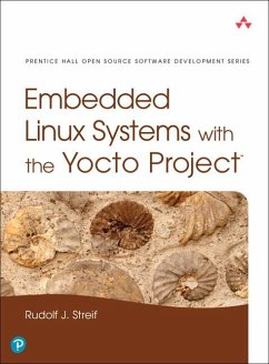 Embedded Linux Systems with the Yocto Project