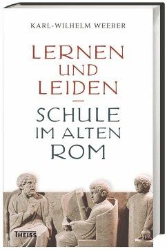 Lernen und Leiden - Weeber, Karl-Wilhelm