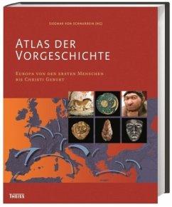 Atlas der Vorgeschichte - Terberger, Thomas; Müller, Johannes; Hänsel, Bernhard; Metzner-Nebelsick, Carola; Müller, Rosemarie; Sievers, Susanne