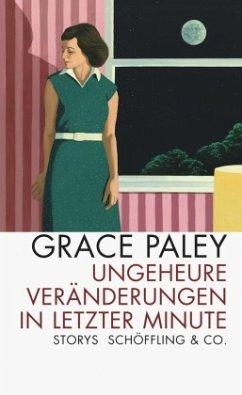 Ungeheure Veränderungen in letzter Minute - Paley, Grace