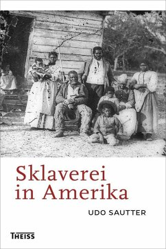 Sklaverei in Amerika - Sautter, Udo
