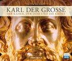 Karl der Große - Der Kaiser, der Dom und die Krone, 1 Audio-CD