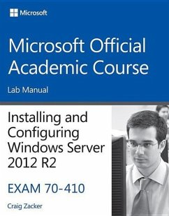 70-410 Installing and Configuring Windows Server 2012 R2 Lab Manual - Microsoft Official Academic Course