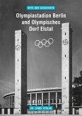 Olympiastadion Berlin und Olympisches Dorf Elstal